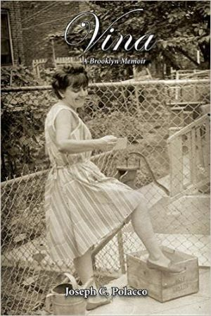 "From the Italian American Press - ""Vina, A Brooklyn Memoir"""