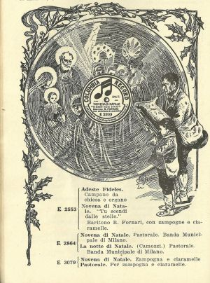 "A 1917 Columbia Records Italian catalog of two bagpiping shepherds. This particular record was very popular among Italian immigrants. It was a Christmas record, ""La Novena di Natale."" The piper plays ""Tu Scendi Dalle Stelle."" This is significant because the bagpipers were traditionally shepherds.  Piping served the purpose of keeping them occupied while they were in the pasture. It also comforted the sheep or goats and scared away the wolves. The angel who announced the birth of Christ first appeared to the shepherds, some of the poorest citizens who are greatly revered in Italian culture. The advertisement was really pulling at the heartstrings of the homesick immigrant."