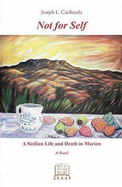 """Not for Self: A Sicilian Life and Death in Marion"""