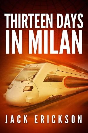 MUST READ: The Milan Thriller Series by Jack Erickson