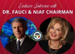 "<div class=""buttonTitle""><div class=""roundedlIcon white mbianco mprest""></div></div>NIAF Chairman Patricia de Stacy Harrison Interviewed Dr. Anthony S. Fauci"
