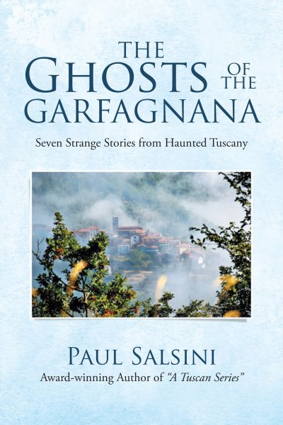 "From the Italian American Press: ""The Ghosts of the Garfagnana: Seven Strange Stories from Haunted Tuscany"""